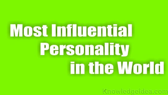 Most Influential Personality in the World