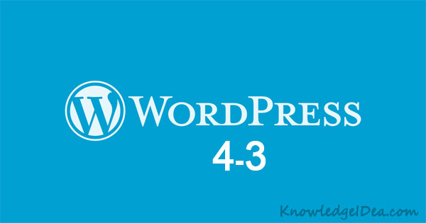 WordPress 4.3 Introduce New amazing Features