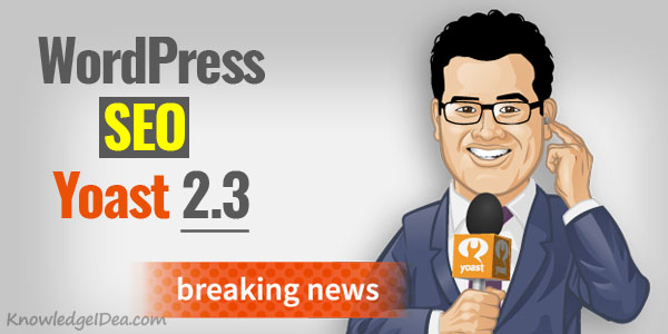Yoast SEO 2.3 Introduce New Features