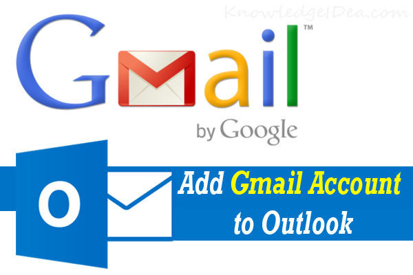 How to Add Your Gmail Account to Outlook