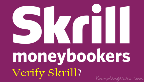 How to Verify Skrill Account Fast
