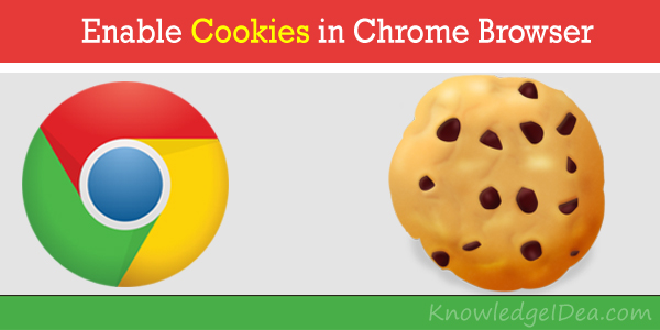 How to enable cookies in chrome browser knowledgeidea Browser cookies