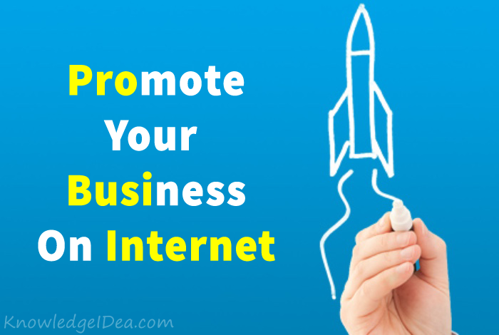 Learn How to Promote Your OWN Business On Internet