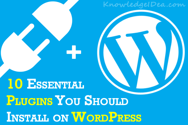 10 Essential Plugins You Should Install on Fresh WordPress