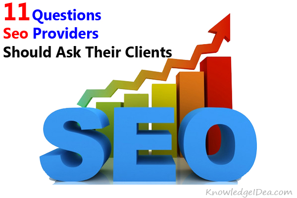 11 Questions Seo Providers Should Ask Their Clients